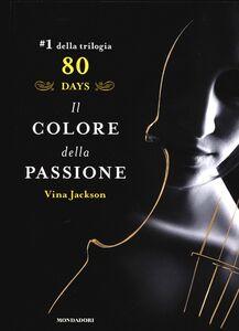 Foto Cover di Il colore della passione. 80 days. Giallo. Vol. 1, Libro di Vina Jackson, edito da Mondadori