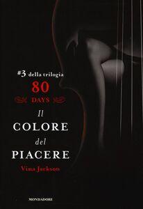Libro Il colore del piacere. 80 days. Rosso. Vol. 3 Vina Jackson