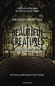 Foto Cover di La sedicesima luna, Libro di Kami Garcia,Margaret Stohl, edito da Mondadori