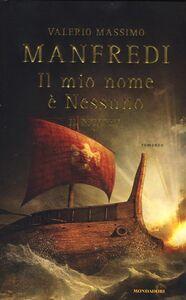 Foto Cover di Il mio nome è Nessuno. Il ritorno, Libro di Valerio M. Manfredi, edito da Mondadori