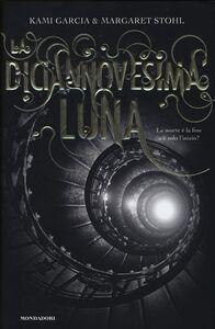 Foto Cover di La diciannovesima luna, Libro di Kami Garcia,Margaret Stohl, edito da Mondadori