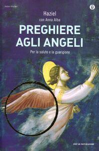 Foto Cover di Preghiere agli angeli. Il nostro angelo custode, Libro di Haziel, edito da Mondadori