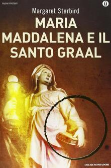 Maria Maddalena e il Santo Graal - Margaret Starbird - copertina