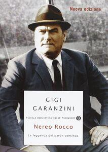 Libro Nereo Rocco. La leggenda del paròn Gigi Garanzini