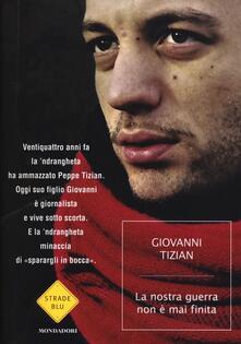 La nostra guerra non è mai finita - Giovanni Tizian - copertina