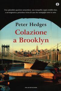 Libro Colazione a Brooklyn. Ediz. speciale Peter Hedges