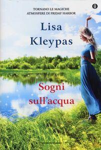 Foto Cover di Sogni sull'acqua. Ediz. speciale, Libro di Lisa Kleypas, edito da Mondadori