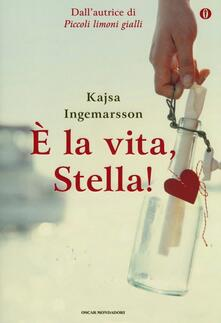 È la vita, Stella! Ediz. speciale - Kajsa Ingemarsson - copertina