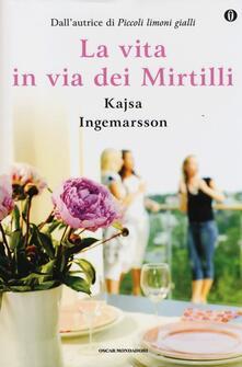 La vita in via dei Mirtilli. Ediz. speciale - Kajsa Ingemarsson - copertina