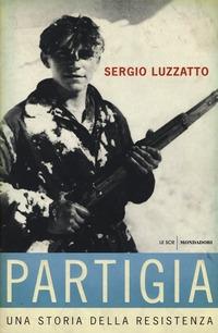 «Partigia». Una storia della resistenza - Luzzatto Sergio - wuz.it