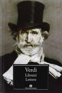 Libro Libretti. Lettere Giuseppe Verdi