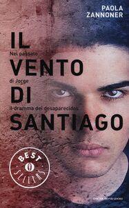 Libro Il vento di Santiago Paola Zannoner
