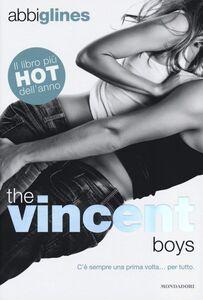 Foto Cover di The Vincent boys, Libro di Abbi Glines, edito da Mondadori