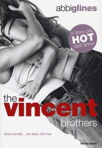 Foto Cover di The Vincent brothers, Libro di Abbi Glines, edito da Mondadori