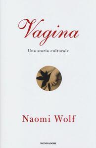 Vagina. Una storia culturale