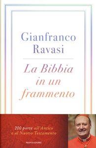 Libro La Bibbia in un frammento. 200 porte all'Antico e al Nuovo Testamento Gianfranco Ravasi
