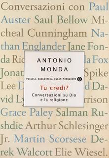 Tu credi? Conversazioni su Dio e la religione - Antonio Monda - copertina