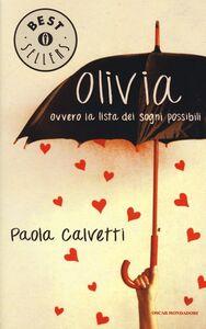 Foto Cover di Olivia. Ovvero la lista dei sogni possibili, Libro di Paola Calvetti, edito da Mondadori