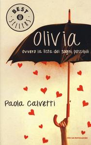 Libro Olivia. Ovvero la lista dei sogni possibili Paola Calvetti