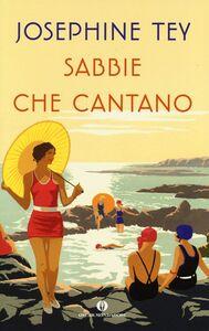 Foto Cover di Sabbie che cantano, Libro di Josephine Tey, edito da Mondadori