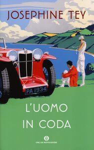 Foto Cover di L' uomo in coda, Libro di Josephine Tey, edito da Mondadori