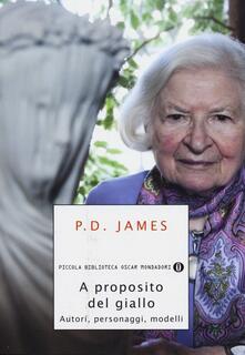 A proposito del giallo. Autori, personaggi, modelli - P. D. James - copertina