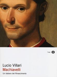 Libro Machiavelli. Un italiano del Rinascimento Lucio Villari