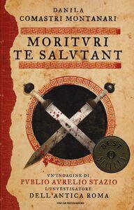 Foto Cover di Morituri te salutant, Libro di Danila Comastri Montanari, edito da Mondadori