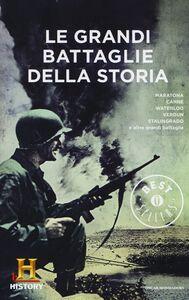 Libro Le grandi battaglie della storia. History Channel