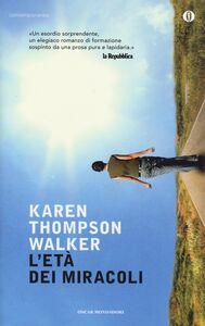 Foto Cover di L' età dei miracoli, Libro di Karen Thompson Walker, edito da Mondadori