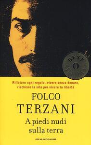 Libro A piedi nudi sulla terra Folco Terzani