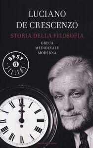 Foto Cover di Storia della filosofia greca, medioevale, moderna, Libro di Luciano De Crescenzo, edito da Mondadori
