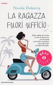 Foto Cover di La ragazza fuori ufficio, Libro di Nicola Doherty, edito da Mondadori