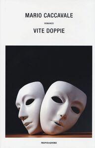 Libro Vite doppie Mario Caccavale