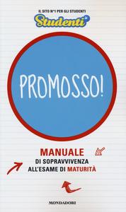 Libro Promosso! Manuale di sopravvivenza all'esame di maturità