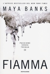 Fiamma. Passione senza tregua. Vol. 2