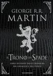 Il trono di spade. Libro secondo delle Cronache del ghiaccio e del fuoco. Ediz. speciale. Vol. 2: Il regno dei lupi-La regina dei draghi.