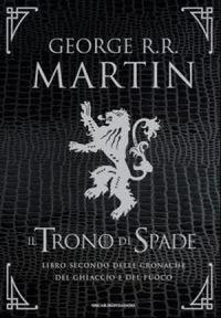 Il trono di spade. Libro secondo delle Cronache del ghiacchio e del fuoco. Ediz. speciale. Vol. 2: Il regno dei lupi-La regina dei draghi.