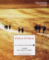 Stella d'Italia. A piedi per ricucire il Paese
