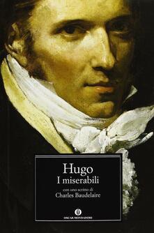 I miserabili. Con uno scritto di Charles Baudelaire - Victor Hugo - copertina