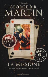 Libro La missione. Wild Cards. Vol. 4