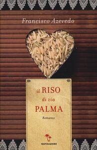 Foto Cover di Il riso di zia Palma, Libro di Francisco Azevedo, edito da Mondadori