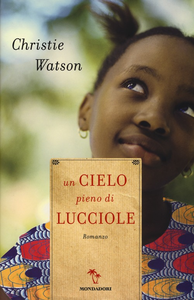 Libro Un cielo pieno di lucciole Christie Watson