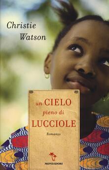 Un cielo pieno di lucciole - Christie Watson - copertina