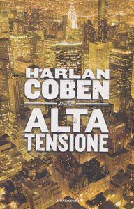 Foto Cover di Alta tensione, Libro di Harlan Coben, edito da Mondadori