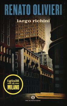 Largo Richini. I gialli di Milano - Renato Olivieri - copertina