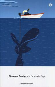 Foto Cover di L' arte della fuga, Libro di Giuseppe Pontiggia, edito da Mondadori