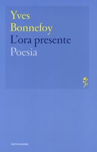 Libro L' ora presente Yves Bonnefoy