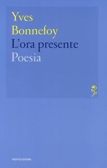 L' ora presente - Yves Bonnefoy - copertina