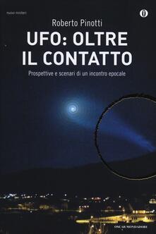 Librisulladiversita.it UFO: oltre il contatto. Prospettive e scenari di un incontro epocale Image